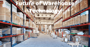 Future of Warehouse Technology